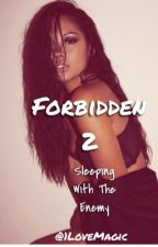 Forbidden 2| A Chris Brown Fan Fiction  by 1LoveMagic