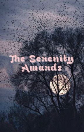 The Serenity Awards (OPEN) by Madeline243