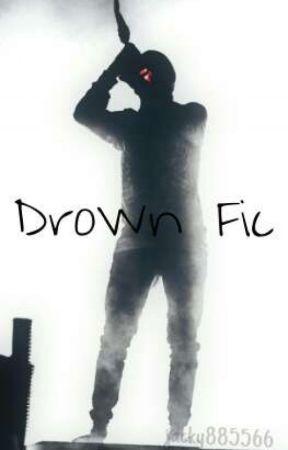 Drown Fic (Tyler Joseph)  by jacky885566