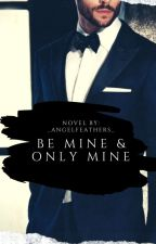 Be Mine, and Only MINE |MxB/Book 1| MPREG  by _AngelFeathers_