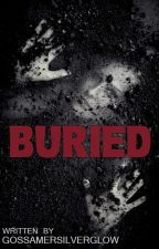 Buried (Bailey Roberts Trilogy #1) 3rd Draft by gossamersilverglow