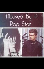 Abused By A Pop Star by kidnapped_by_tw
