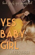 Yes Babygirl?  B1-COMPLETED✔  by bbygx-