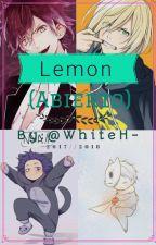 Lemon (abierto) X personaje Anime y tú by NathalyH_
