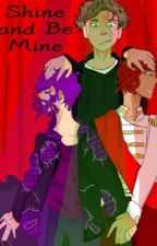 [PRINXIETY] Shine and Be Mine by TheGayJay