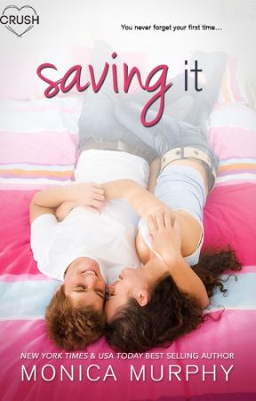 SAVING IT by MonicaMurphyauthor