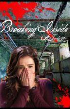 Breaking Inside (VA Fanfic) by AJade97