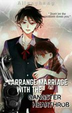 arranged marriage with the gangster hearthrob by allanyhang
