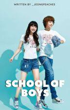 School Of Boys (Complete) [UNDER EDITING] by LadyAestheticPanda