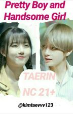 Pretty Boy And Handsome Girl - Taehyung x Yerin NC 19+ ✔ by kimtaevvv123