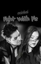 Fight With Me (Minrene Version). Hiatus  by ocheuChoi