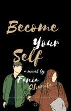 Become Your Self by FaniaQhanita
