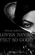 Love Never Felt So Good ||M.J|| by sempresrtabels