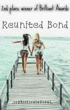 Reunited Bond (On-hold) by Angelsnvampires