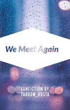 We Meet Again by RoseRoxanne