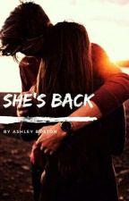 She's Back by AshleyBoston12