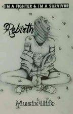 ☆ Rebirth ☆ by Musix4life