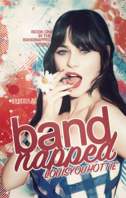 Bandnapped: The Publicity Stunt Series Book One (One Direction Fanfic)