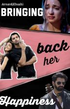 Arshi FF:Bringing Back Her Happiness (Complete)✔️ by ItsDodo