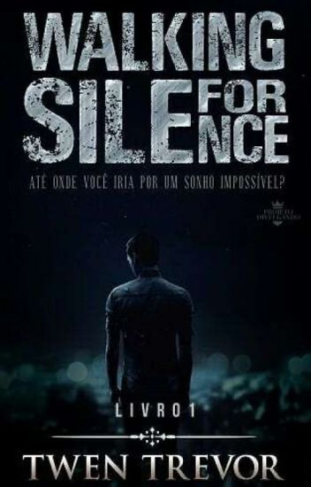 Walking For Silence Insurreição... RevelaçãoMaster2018