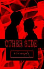 Other Side (Sequel You Are My Eyes) by vournix