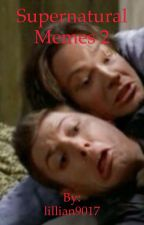 Supernatural memes 2 by lillian9017