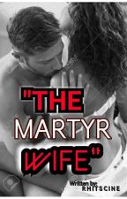 """""""The Martyr Wife"""" by rhitscine"""