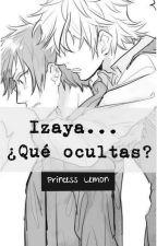 Izaya... ¿Qué Ocultas? by PrincesLemon