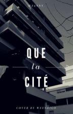 Que la cité  by Maanny_