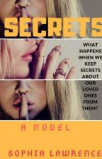 SECRETS  by Sophie_Lawrence