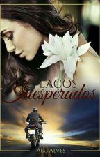Laços Inesperados by ALINECARLA