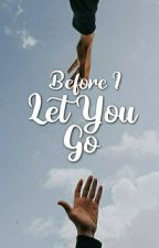Before I Let You Go by _yssai