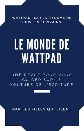 Le Monde de Wattpad [Tome 2] by LesFillesQuiLisent