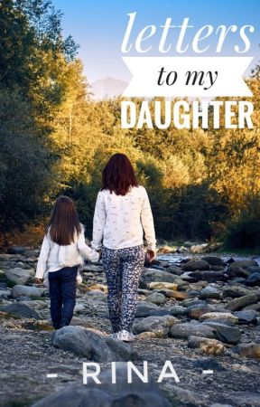 Letters to my daughter - Not proud of myself - Wattpad