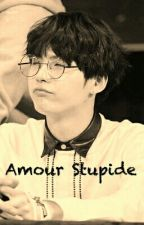 Amour Stupide [Terminée] /Suga/Fanfiction bts/Fr by yoonkook27