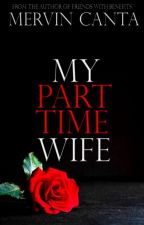 My Part Time Wife by WackyMervin
