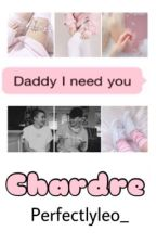 I need you Daddy || Chardre by perfectlyleo_