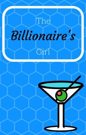 The Billionaire's Girl by Lovely_Blossoms