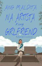 Ang Mataray na Artista Kong Girlfriend (COMPLETE) by AyaYourPrincess