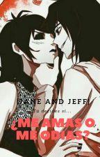 Amor o Odio (Jeff the killer X Jane the killer) by Soul_Broken1290