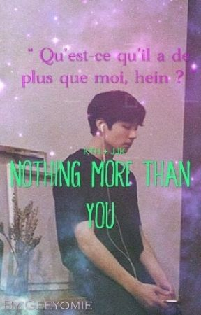 Nothing More Than You °•뷔국•° by Geeyomie