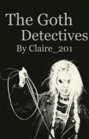 The Goth Detectives (1D) by Claire_201