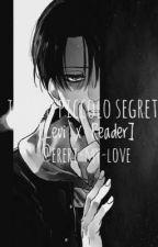 Il mio piccolo segreto (Levi X reader) by Ereri-my-love