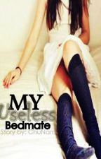 MY USELESS BEDMATE by ChuNami