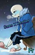 {Arrêtée} Sans x Reader {Fanfictions Undertale}  by Shashou24