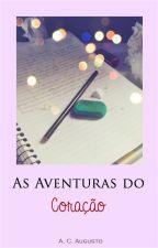 As Aventuras do Coração by ACAugusto