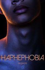 HAPHEPHOBIA by giuli2hope