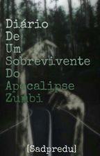 Diario de Um Sobrevivente do Apocalipse Zumbi by sadpredu