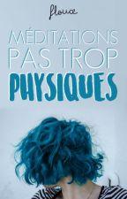 Méditations pas trop physiques by Flouce