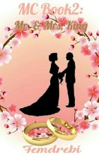 MC Book2: Mr.&Mrs. King [COMPLETED] by Miss_AnonymousCrazy